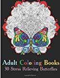 Telecharger Livres Adult Coloring Books 30 Stress Relieving Butterflies Coloring Books For Adults by Susan Stressless 2016 02 15 (PDF,EPUB,MOBI) gratuits en Francaise