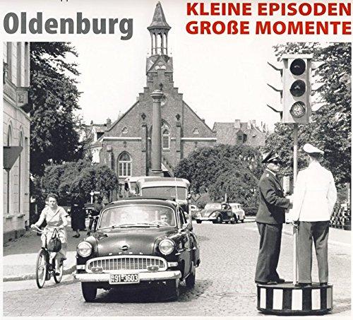 Oldenburg - kleine Episoden, große Momente