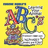 Learning Your Animal ABC's with Professor Hoot by Ruble, Eugene (2008) Paperback