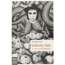 Infinity net. La mia autobiografia (Biografie)