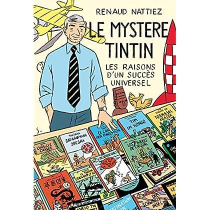 Le mystère Tintin : Les raisons d'un succès universel