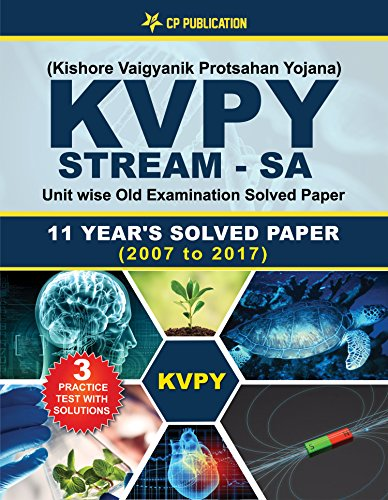 KVPY (Stream-SA) Kishore Vaigyan Protsahan Yojana 11 Years Unit wise Old Examination Solved Paper (2007 to 2017) with 3 Practice Papers By Career Point Kota