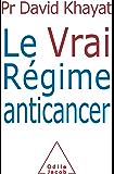 Le Vrai Régime anticancer (SANTE BIEN-ETRE)