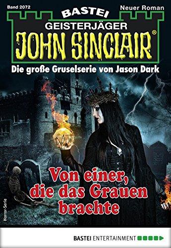 John Sinclair 2072 - Horror-Serie: Von einer, die das Grauen brachte