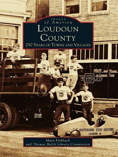 Loudoun County: 250 Years of Towns and Villages (Images of America) (English Edition)