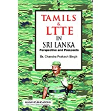 Tamils & LTTE in Sri Lanka: Perspective and Prospects