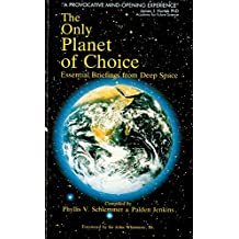 Only Planet of Choice: Essential Briefings from Deep Space