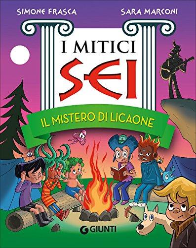 Il mistero di Licaone. I mitici sei: 1
