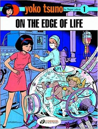 Yoko Tsuno, Tome 1 : On the edge of life