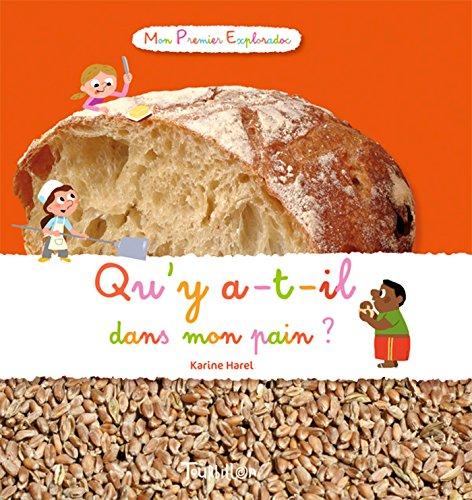 Qu'y a-t-il dans mon pain ? par Karine Harel