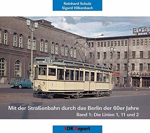 durch das Berlin der 60er Jahre: Band 1: Die Linien 1, 11 und 2 ()
