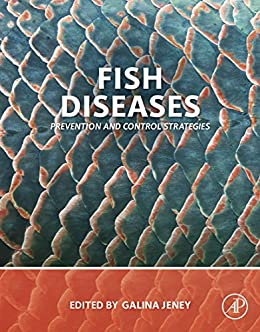 Fish Diseases: Prevention and Control Strategies eBook: Galina Jeney