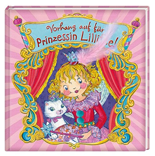 Preisvergleich Produktbild Vorhang auf für Prinzessin Lillifee! (Prinzessin Lillifee (Bilderbücher))