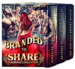 Branded To Share: A Romance Collection (English Edition) van [Hutchins, Hollie]