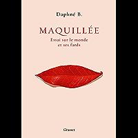 Maquillée : Essai sur le monde et ses fards (essai français)