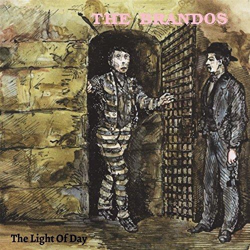 the Brandos: The Light Of Day (Reissue) (Audio CD)