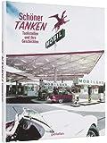 Schöner Tanken: Tankstellen und ihre Geschichten - Vorwort von Jay Leno
