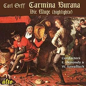 Orff : Carmina Burana, Die Kluge. Harsannyi, Schwarzkopf, Ormandy, Sawallisch.