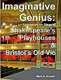 Image de Imaginative Genius:: Spectators on Stage at Shakespeare's Playhouses & Bristol's