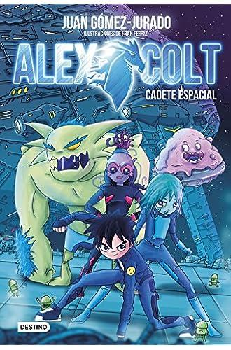 Alex Colt. Cadete Espacial: Alex Colt 1