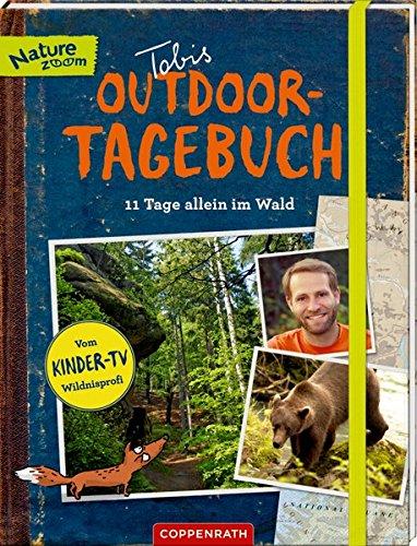 Tobis Outdoor-Tagebuch: 11 Tage allein im Wald: Mit Extra-Heft