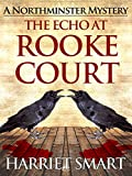 The Echo at Rooke Court (The Northminster Mysteries Book 6) (English Edition)