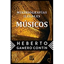 Minibiografías ilegales. MÚSICOS