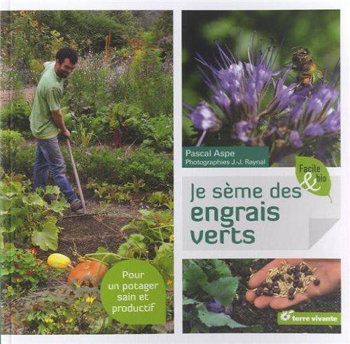 Je sme des engrais verts de Pascal Aspe (25 janvier 2013) Broch