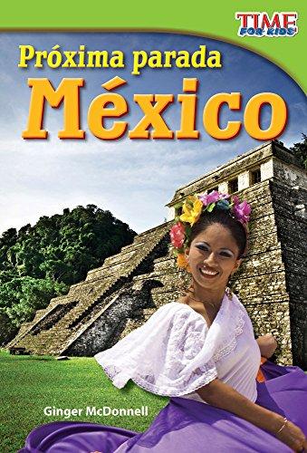 Próxima parada: México (Next Stop: Mexico) (TIME FOR KIDS® Nonfiction Readers)