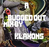 Songtexte von Klaxons - A Bugged Out Mix