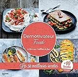 Demotivateur Food: Les 50 meilleures recettes + 10 inédites