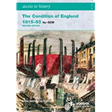 Access to History: The Condition of England 1815-53 2ed