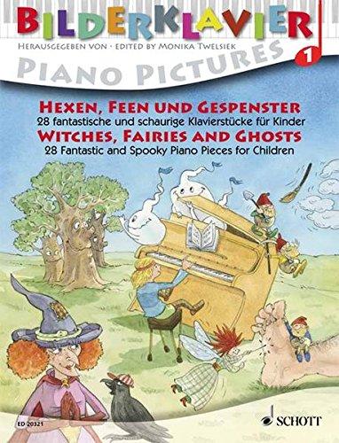 Hexen, Feen und Gespenster: 28 fantastische und schaurige Klavierstücke für Kinder. Klavier. (Bilderklavier)
