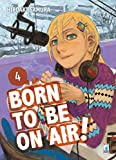 Born to be on air!: 4
