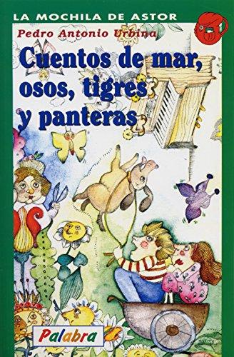 Cuentos del mar, de niños, de osos, tigres y panteras por Pedro Antonio Urbina