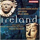 Ireland: Piano Concerto / Legend / Mai-Dun