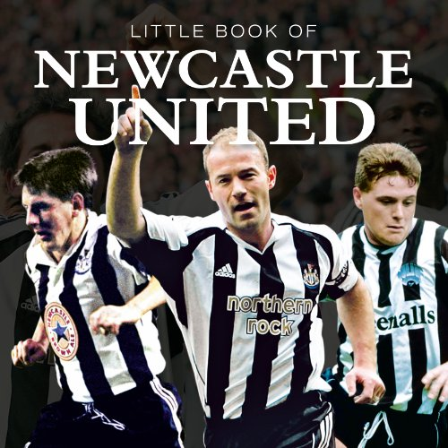 Little Book of Newcastle United (English Edition) por Ian Welch