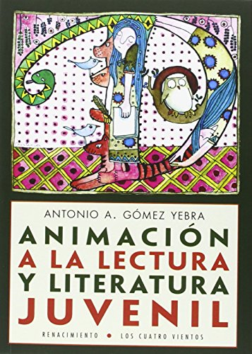 Animación a la lectura y literatura juvenil (Los Cuatro Vientos) por Antonio A. Gómez Yebra