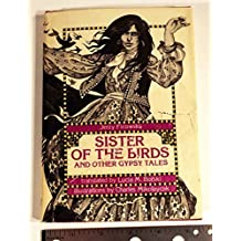 Sister of the Birds, and Other Gypsy Tales by Jerzy Ficowski (1976-01-01)