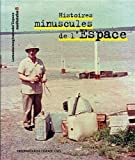 Histoires minuscules de l'Espace
