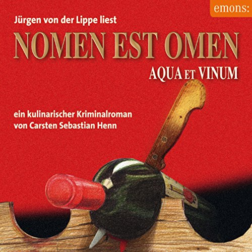 Nomen est Omen - Aqua et Vinum: Julius Eichendorff 2 -
