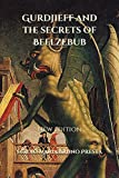 Gurdjieff and the secrets of Beelzebub: New edition