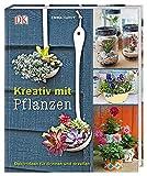 Kreativ mit Pflanzen: Deko-Ideen für drinnen und draußen