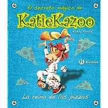 La reina de las pizzas (Castellano - A Partir De 8 Años - Personajes - Katie Kazoo)