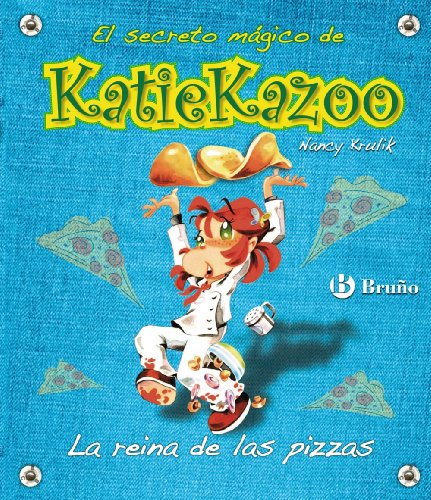 La reina de las pizzas (Castellano - A Partir De 8 Años - Personajes - Katie Kazoo) por Nancy Krulik