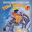 Indians Cowboys Horses Dogs by Russell, Tom (2004) Audio CD
