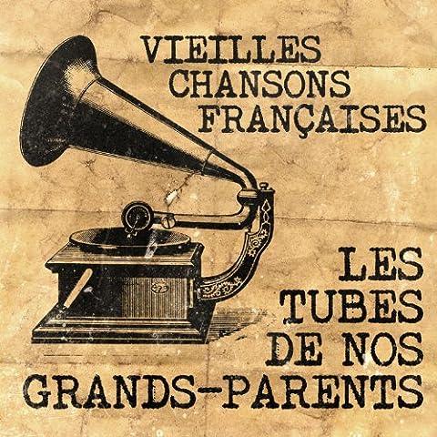 Vieilles Chansons Françaises - Les Tubes De Nos