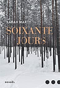 Soixante jours par Sarah Marty
