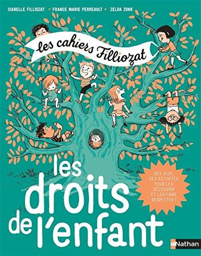 Cahiers Filliozat - Les droits de l'enfant - Dès 5 ans par Isabelle Filliozat