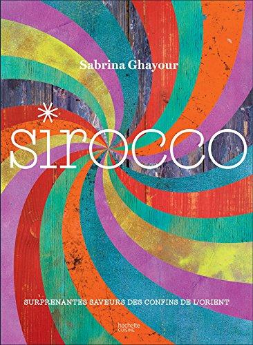 Sirocco: Surprenantes saveurs des confins de l'Orient